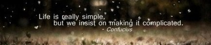 Life-is-really-simple-but-we-insist-on-making-it-complicated-Confucius-quote